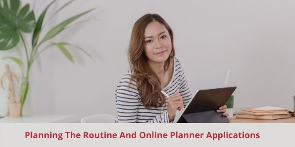Planning The Routine And Online Planner Applications