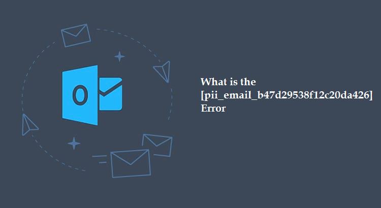 Get Brief Detail About [pii_email_170f48204c9bdf9eafd] Error