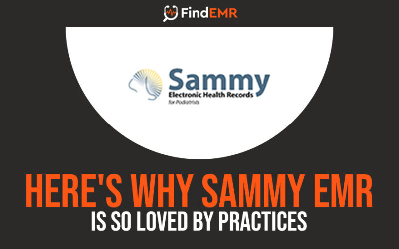 Here's Why Sammy EMR Is So Loved By Practices