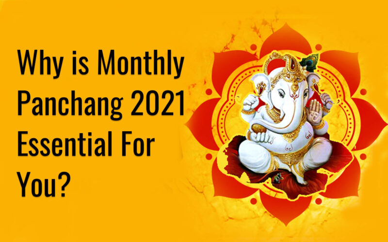 Why is Monthly Panchang 2021 Essential For You?