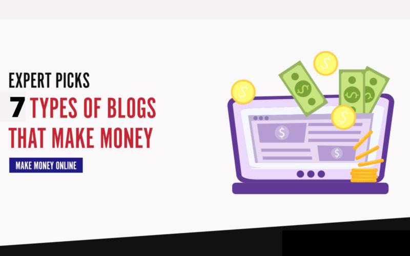 7 Types Of Blogs That Make Money